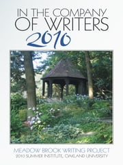 In the Company of Writers 2010 ebook by Meadow Brook Writing Project
