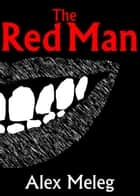 The Red Man ebook by Alex Meleg