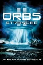 Orbs II: Stranded - A Science Fiction Thriller ebook by Nicholas Sansbury Smith