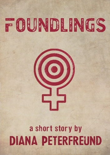 Foundlings ebook by Diana Peterfreund
