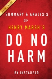 Do No Harm by Henry Marsh | Summary & Analysis - Stories of Life, Death, and Brain Surgery ebook by Instaread
