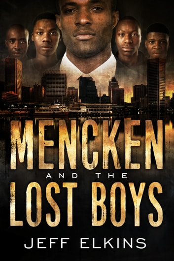 Mencken and the Lost Boys ebook by Jeff Elkins