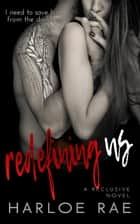 Redefining Us - Reclusive Series ebook by Harloe Rae