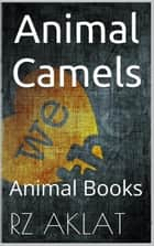 Animal - Camels ebook by RZ Aklat