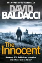 The Innocent: A Will Robie Novel 1 - Will Robie Series Book 1 ebook by David Baldacci