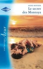 Le secret des Montoya ebook by Anne Mather