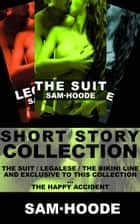 Short Story Collection ebook by Sam Hoode