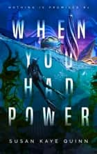 When You Had Power ebook by