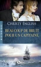 Beaucoup de bruit pour un capitaine ebook by Jean-Yves Cotté, Christy English