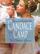 No Other Love (Mills & Boon M&B) ebook by Candace Camp