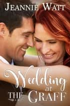 Wedding at the Graff ebook by Jeannie Watt