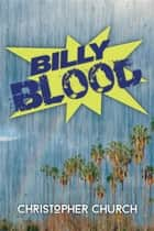 Billy Blood ebook by Christopher Church