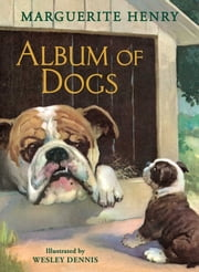 Album of Dogs ebook by Marguerite Henry,Wesley Dennis
