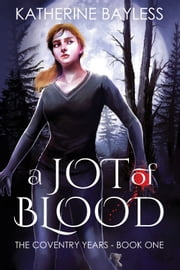 A Jot of Blood ebook by Katherine Bayless