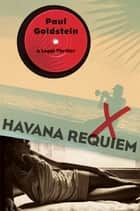 Havana Requiem - A Legal Thriller ebook by Paul Goldstein