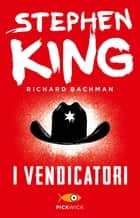 I vendicatori ebook by Tullio Dobner, Stephen King (Richard Bachman)