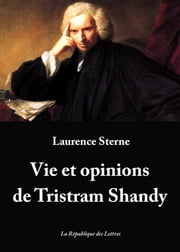 Vie et opinions de Tristram Shandy ebook by Laurence Sterne