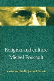 Religion and Culture ebook by Michel Foucault,Jeremy Carrette