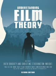 Understanding Film Theory ebook by Ruth Doughty, Christine Etherington-Wright