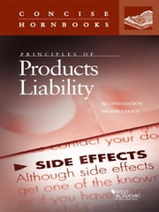 Principles of Products Liability, 2d (Concise Hornbook Series) ebook by Michael Krauss