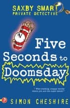 Five Seconds to Doomsday ebook by Simon Cheshire