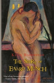 The Story of Edvard Munch ebook by Ketil Bjornstad,Hal Sutcliffe,Torbjorn Stoverud