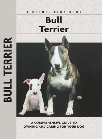 Bull Terrier ebook by Bethany Gibson