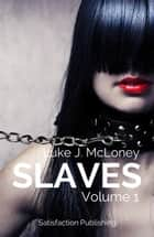 Slaves 1 - Volume 1 ebook by Luke J. McLoney