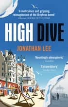 High Dive ebook by Jonathan Lee