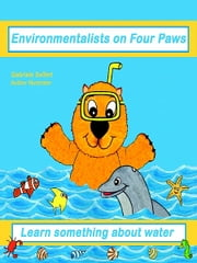 Environmentalists on Four Paws ebook by Gabriele Seifert
