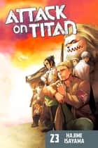 Attack on Titan - Volume 23 ebook by Hajime Isayama