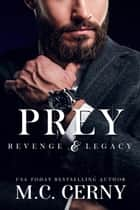Prey - Revenge & Legacy, #2 ebook by M.C. Cerny
