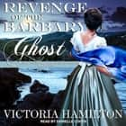Revenge of the Barbary Ghost audiobook by Victoria Hamilton
