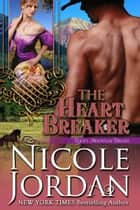 The Heart Breaker ebook by Nicole Jordan