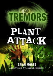 Plant Attack - Tremors ebook by Brian Morse,David Browne