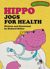 Sweet Pickles: Hippo Jogs For Health ebook by Richard Hefter, Richard Hefter and Ruth Lerner Perle