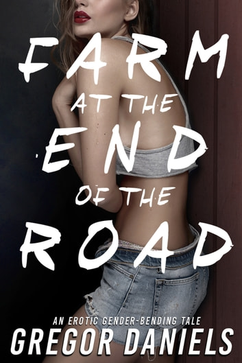 Farm at the End of the Road ebook by Gregor Daniels