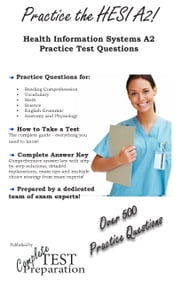 Practice the HESI A2: Health Education Science Inc Practice Test Questions ebook by Complete Test Preparation Inc.