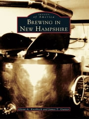 Brewing in New Hampshire ebook by Glenn A. Knoblock