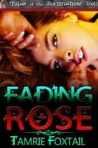 Fading Rose ebook by Tamrie  Foxtail
