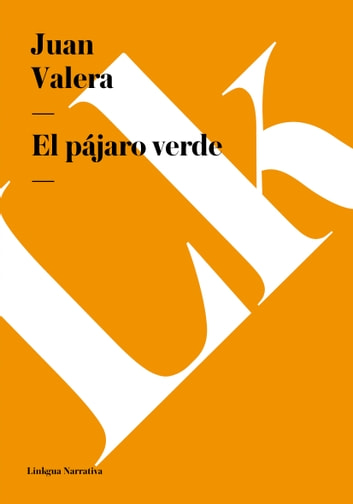 El pájaro verde ebook by Juan Valera