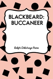 Blackbeard: Buccaneer ebook by Ralph Delahaye Paine