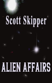 Alien Affairs ebook by Scott Skipper