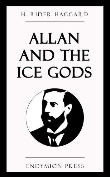 Allan and the Ice Gods eBook by H. Rider Haggard