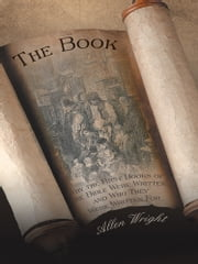 The Book - Why the First Books of the Bible Were Written and Who They Were Written For ebook by Allen Wright