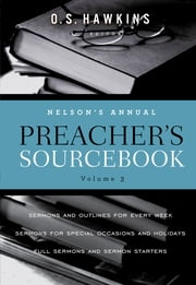 Nelson's Annual Preacher's Sourcebook, Volume 3 ebook by O. S. Hawkins