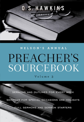 Nelson's Annual Preacher's Sourcebook, Volume 3 ebook by