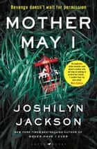Mother May I - The new edge-of-your-seat thriller from the New York Times bestselling author ebook by