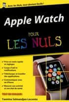 Apple Watch Pour les Nuls, édition poche ebook by Yasmina SALMANDJEE LECOMTE