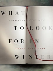 What to Look for in Winter ebook by Candia McWilliam